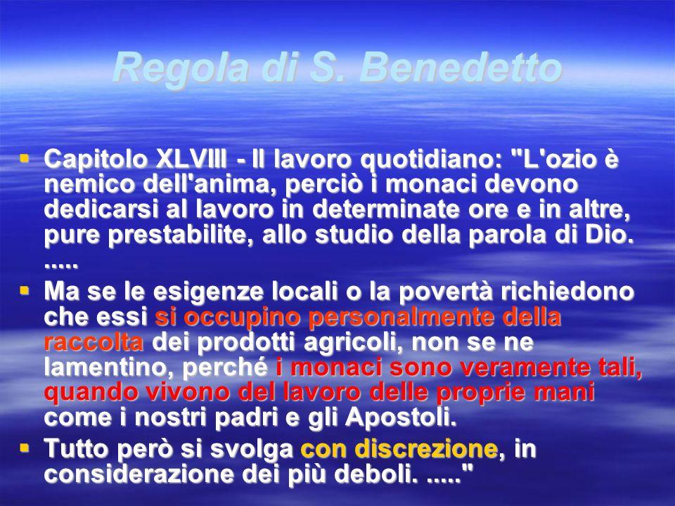 Regola di S. Benedetto Capitolo XLVIII - Il lavoro quotidiano: