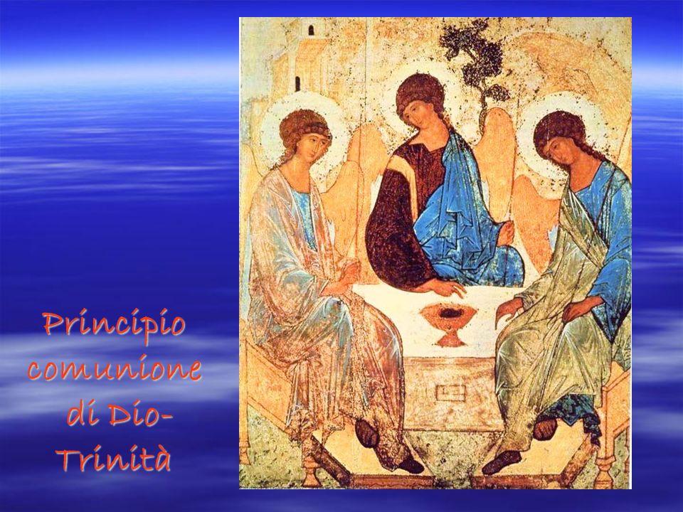 Principio comunione di Dio- Trinità