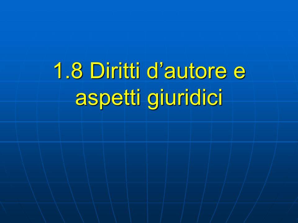 1.8 Diritti dautore e aspetti giuridici