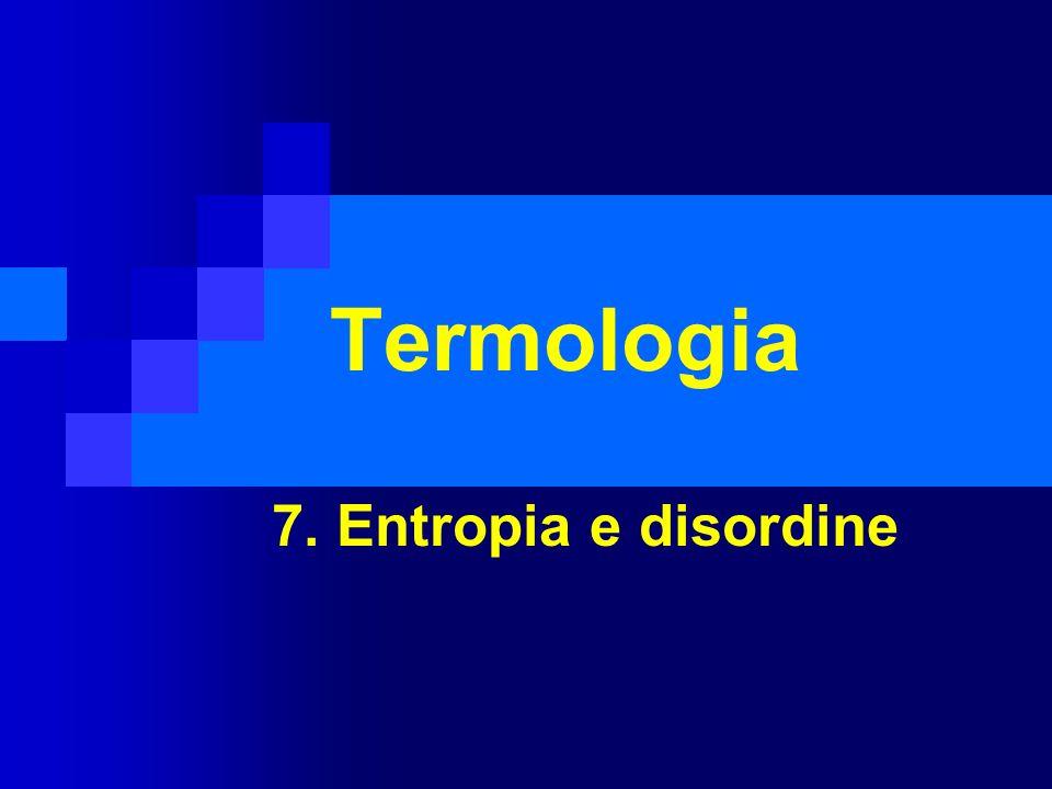 Termologia 7. Entropia e disordine