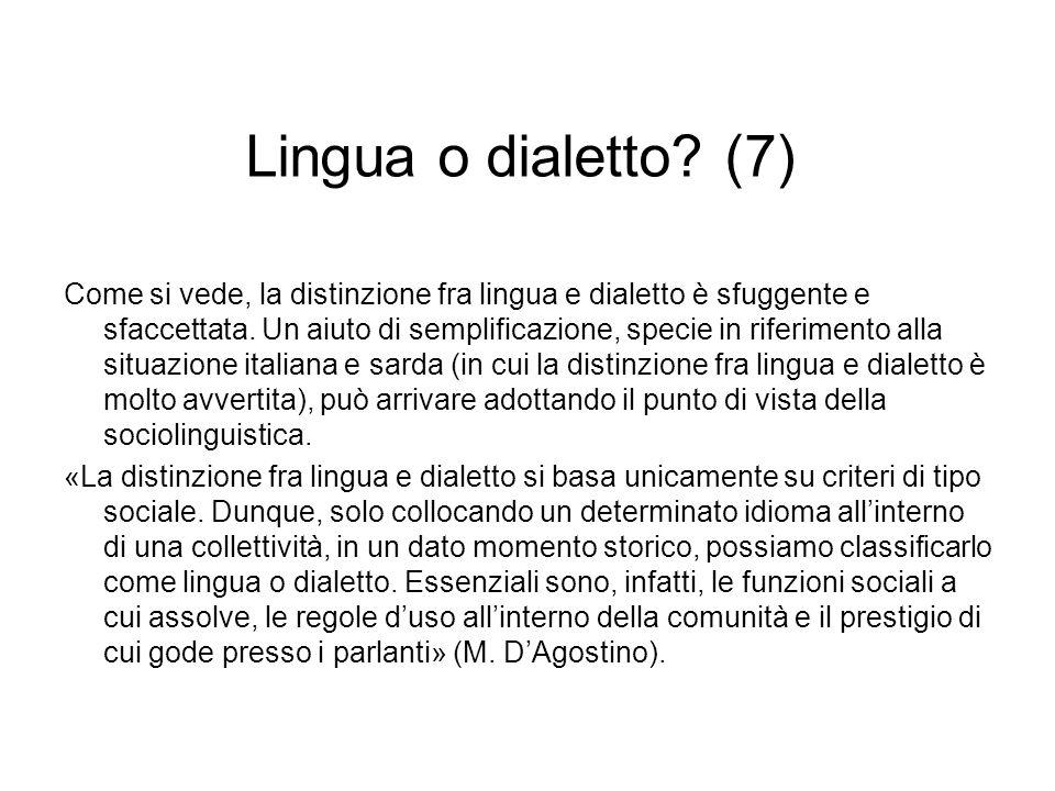 Lingua o dialetto? (7) Come si vede, la distinzione fra lingua e dialetto è sfuggente e sfaccettata. Un aiuto di semplificazione, specie in riferiment