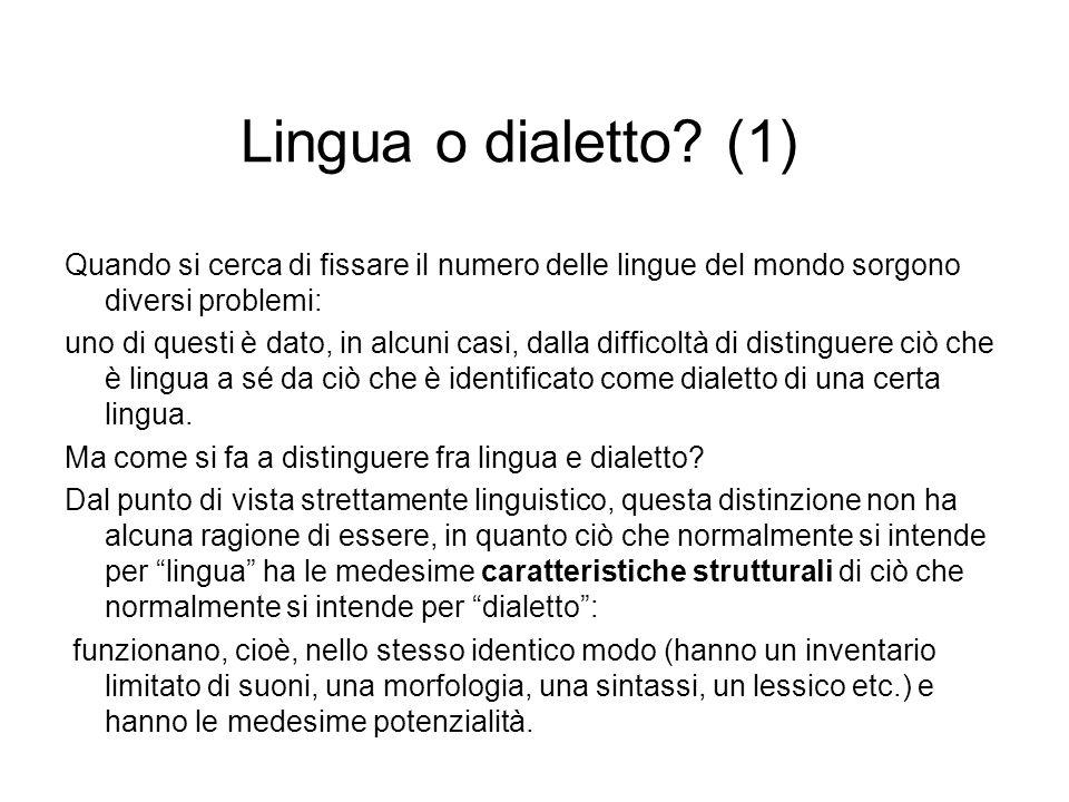 Lingua o dialetto? (1) Quando si cerca di fissare il numero delle lingue del mondo sorgono diversi problemi: uno di questi è dato, in alcuni casi, dal