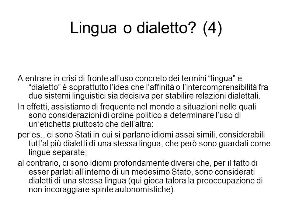 Lingua o dialetto? (4) A entrare in crisi di fronte alluso concreto dei termini lingua e dialetto è soprattutto lidea che laffinità o lintercomprensib