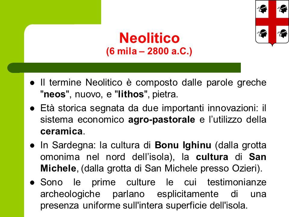 Neolitico (6 mila – 2800 a.C.) Il termine Neolitico è composto dalle parole greche neos , nuovo, e lithos , pietra.