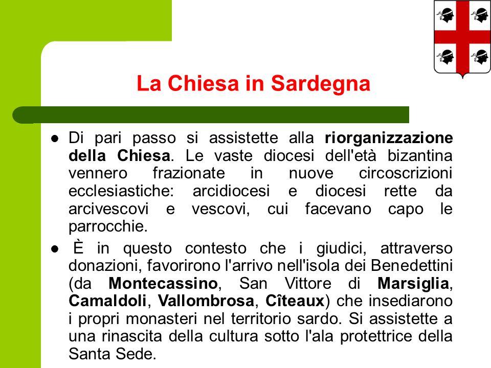La Chiesa in Sardegna Di pari passo si assistette alla riorganizzazione della Chiesa.