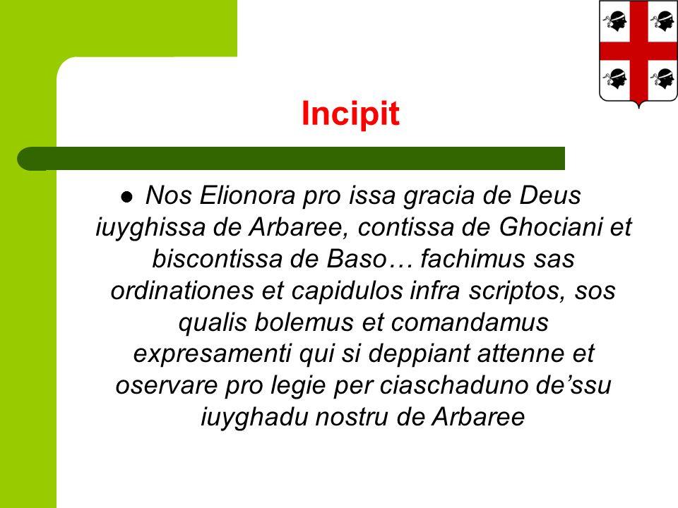 Incipit Nos Elionora pro issa gracia de Deus iuyghissa de Arbaree, contissa de Ghociani et biscontissa de Baso… fachimus sas ordinationes et capidulos