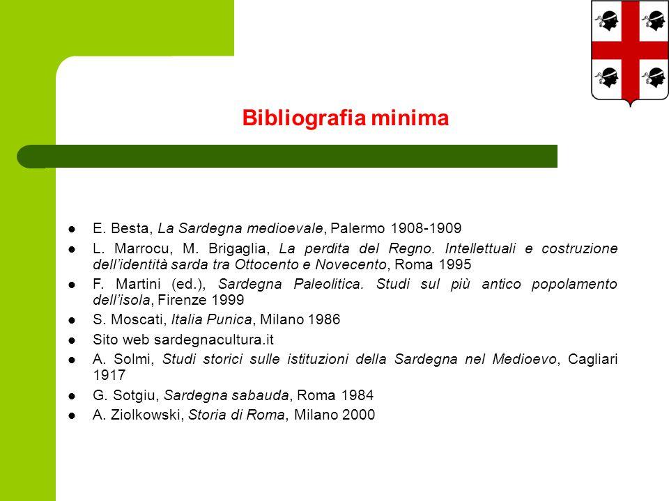Bibliografia minima E. Besta, La Sardegna medioevale, Palermo 1908-1909 L.