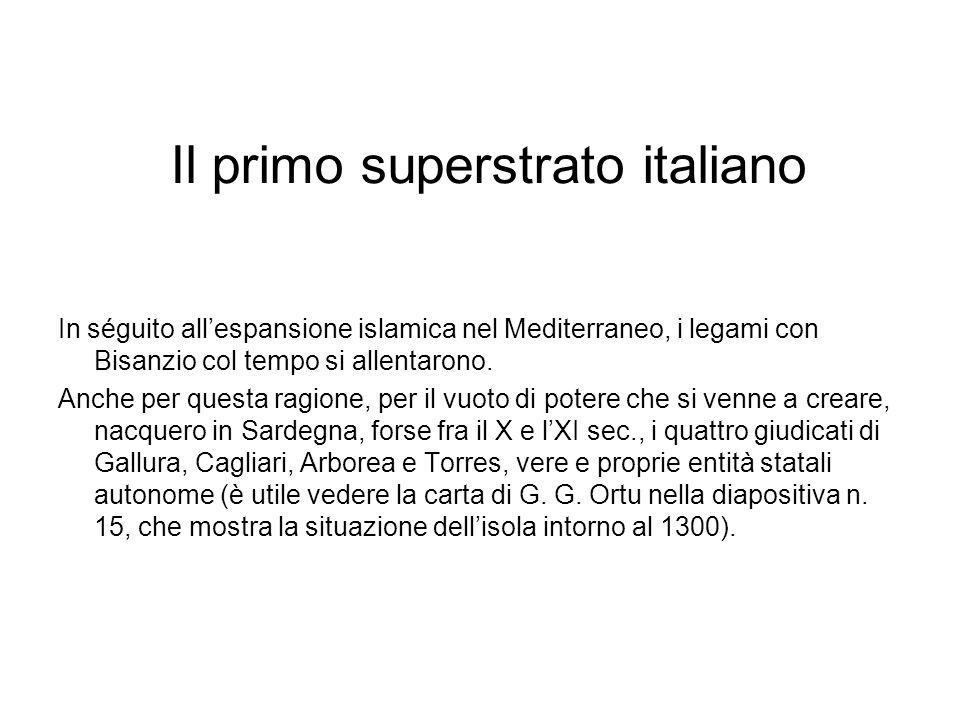 Il primo superstrato italiano In séguito allespansione islamica nel Mediterraneo, i legami con Bisanzio col tempo si allentarono. Anche per questa rag