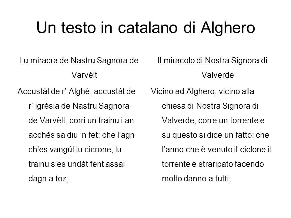 Un testo in catalano di Alghero Lu miracra de Nastru Sagnora de Varvèlt Accustàt de r Alghé, accustàt de r igrésia de Nastru Sagnora de Varvèlt, corri
