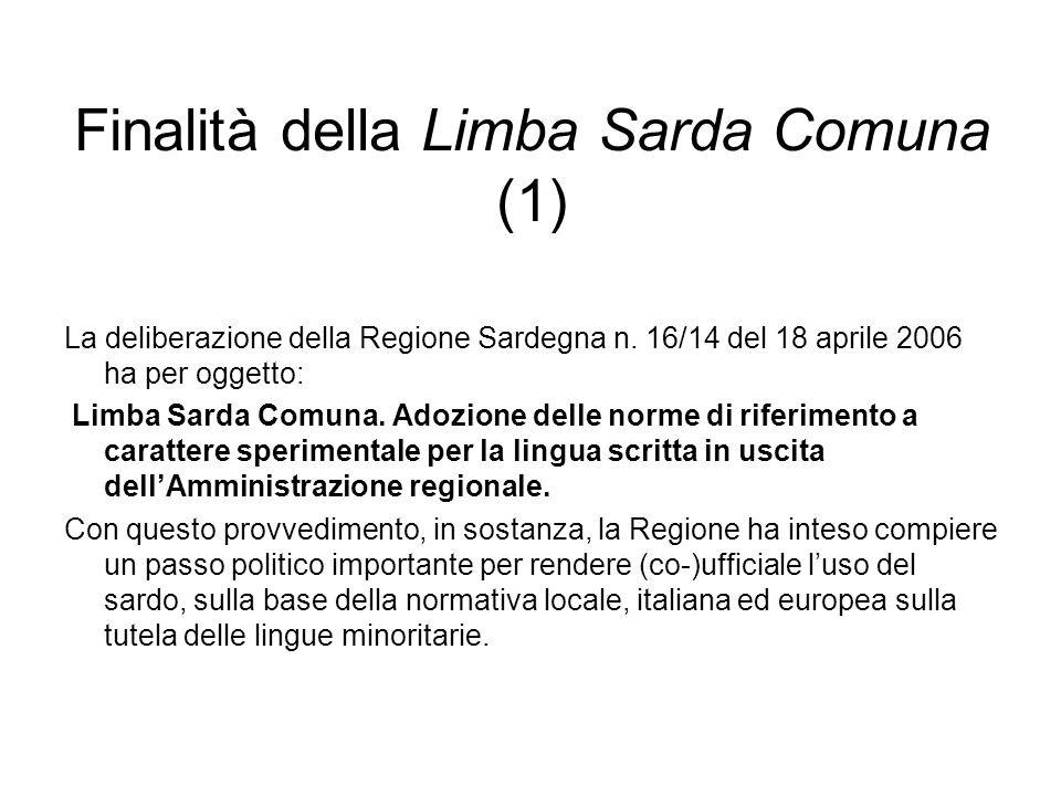 Finalità della Limba Sarda Comuna (1) La deliberazione della Regione Sardegna n.