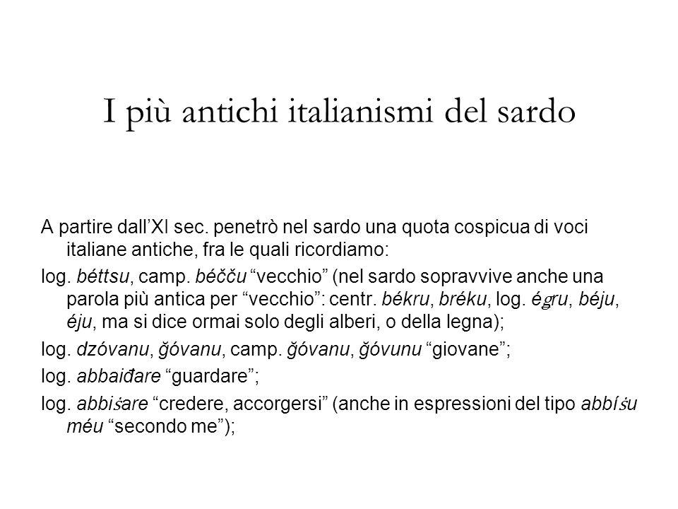 I più antichi italianismi del sardo A partire dallXI sec.