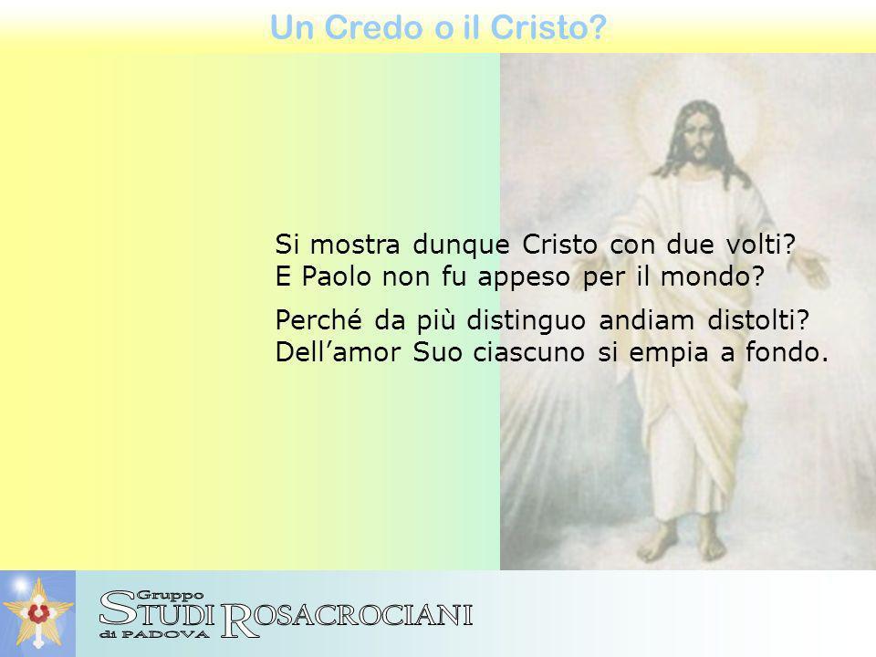 Un Credo o il Cristo. Si mostra dunque Cristo con due volti.