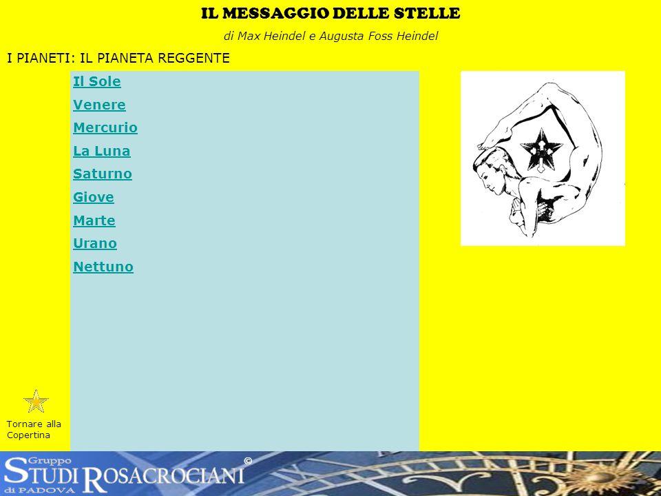 © Tornare alla Copertina IL MESSAGGIO DELLE STELLE di Max Heindel e Augusta Foss Heindel I PIANETI: IL PIANETA REGGENTE Il Sole Venere Mercurio La Lun