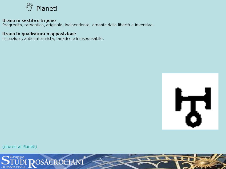 Pianeti Urano in sestile o trigono Progredito, romantico, originale, indipendente, amante della libertà e inventivo.