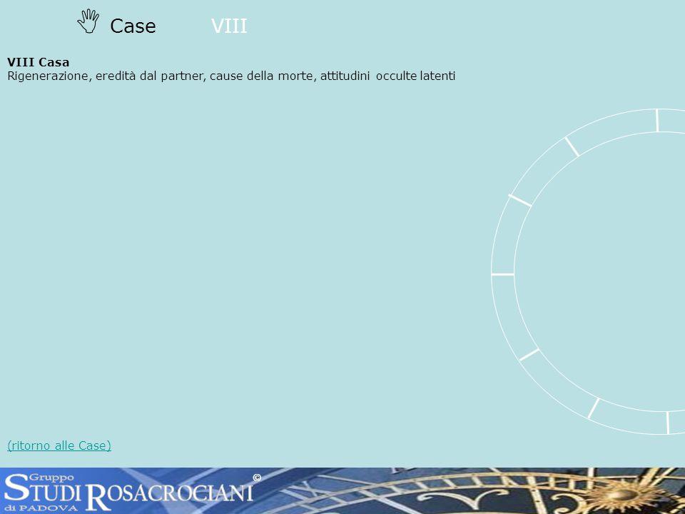 CaseVIII VIII Casa Rigenerazione, eredità dal partner, cause della morte, attitudini occulte latenti (ritorno alle Case) ©