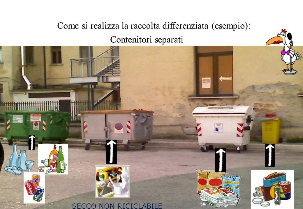 70 Come si realizza la raccolta differenziata (esempio): Contenitori separati SECCO NON RICICLABILE