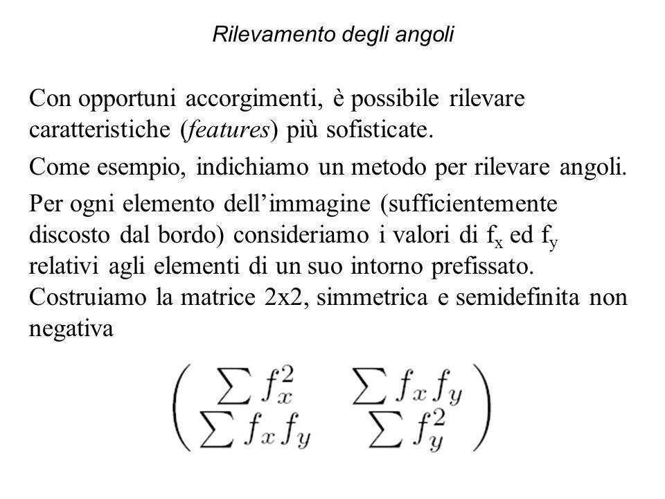 Rilevamento degli angoli Tale matrice ha autovalori a 1 a 2 0.