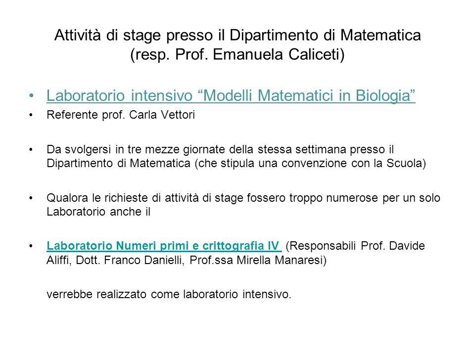 Attività di stage presso il Dipartimento di Matematica (resp. Prof. Emanuela Caliceti) Laboratorio intensivo Modelli Matematici in Biologia Referente