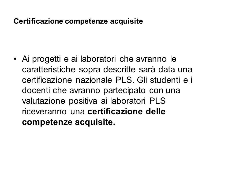 Certificazione competenze acquisite Ai progetti e ai laboratori che avranno le caratteristiche sopra descritte sarà data una certificazione nazionale