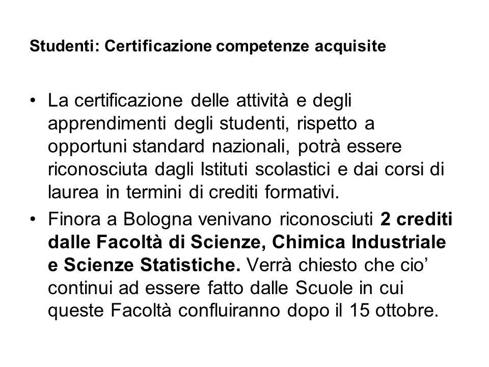 Studenti: Certificazione competenze acquisite La certificazione delle attività e degli apprendimenti degli studenti, rispetto a opportuni standard naz