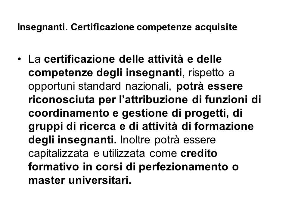 Insegnanti. Certificazione competenze acquisite La certificazione delle attività e delle competenze degli insegnanti, rispetto a opportuni standard na