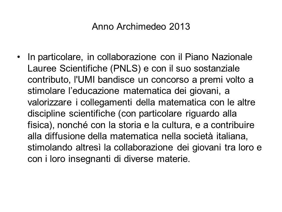 Anno Archimedeo 2013 In particolare, in collaborazione con il Piano Nazionale Lauree Scientifiche (PNLS) e con il suo sostanziale contributo, l'UMI ba