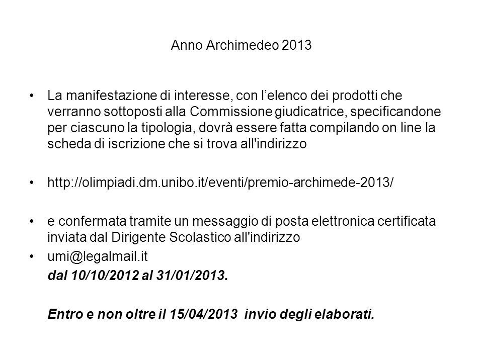 Anno Archimedeo 2013 La manifestazione di interesse, con lelenco dei prodotti che verranno sottoposti alla Commissione giudicatrice, specificandone pe