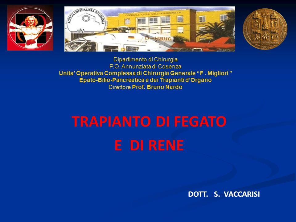 Dipartimento di Chirurgia P.O. Annunziata di Cosenza Unita Operativa Complessa di Chirurgia Generale F. Migliori Epato-Bilio-Pancreatica e dei Trapian
