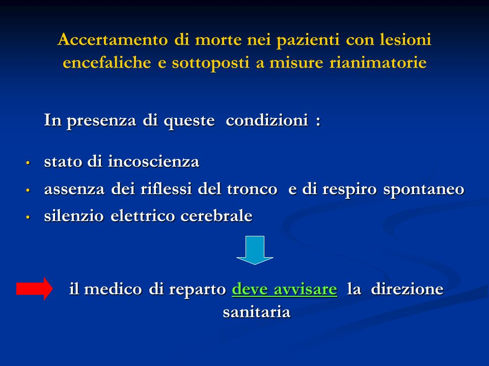 Accertamento di morte nei pazienti con lesioni encefaliche e sottoposti a misure rianimatorie In presenza di queste condizioni : In presenza di queste