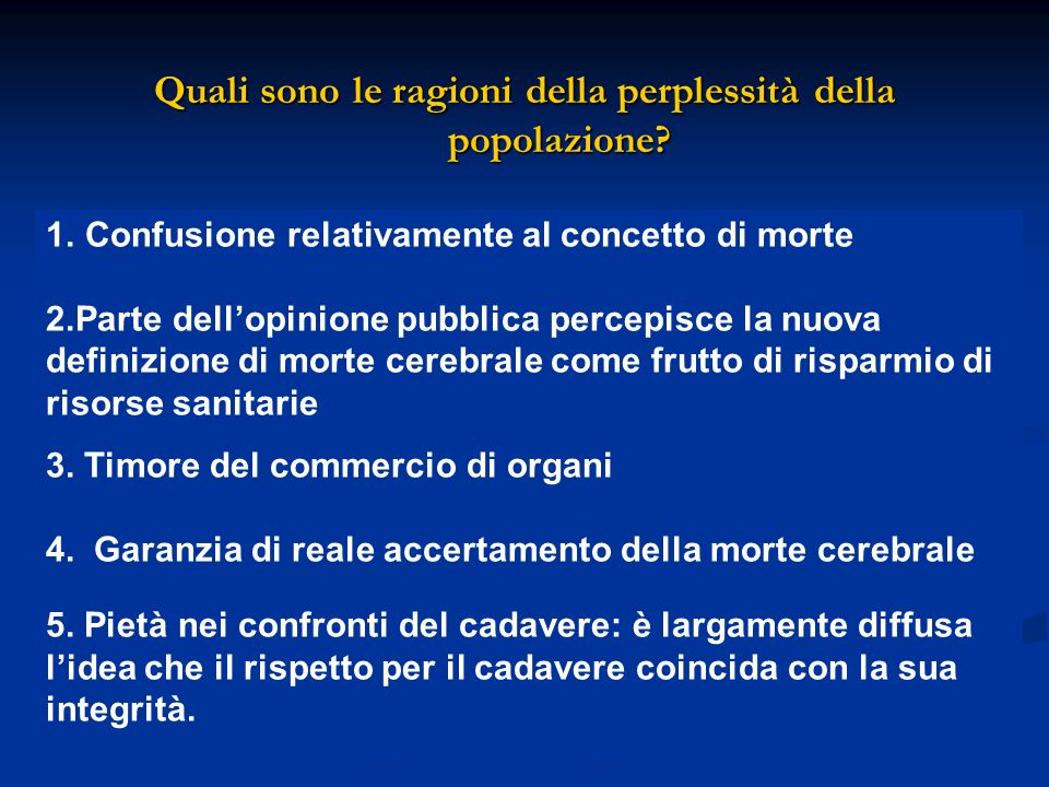 Le condizioni di liceità del prelievo di organi sono quindi essenzialmente due 1.Accertamento della morte secondo il disposto della L.