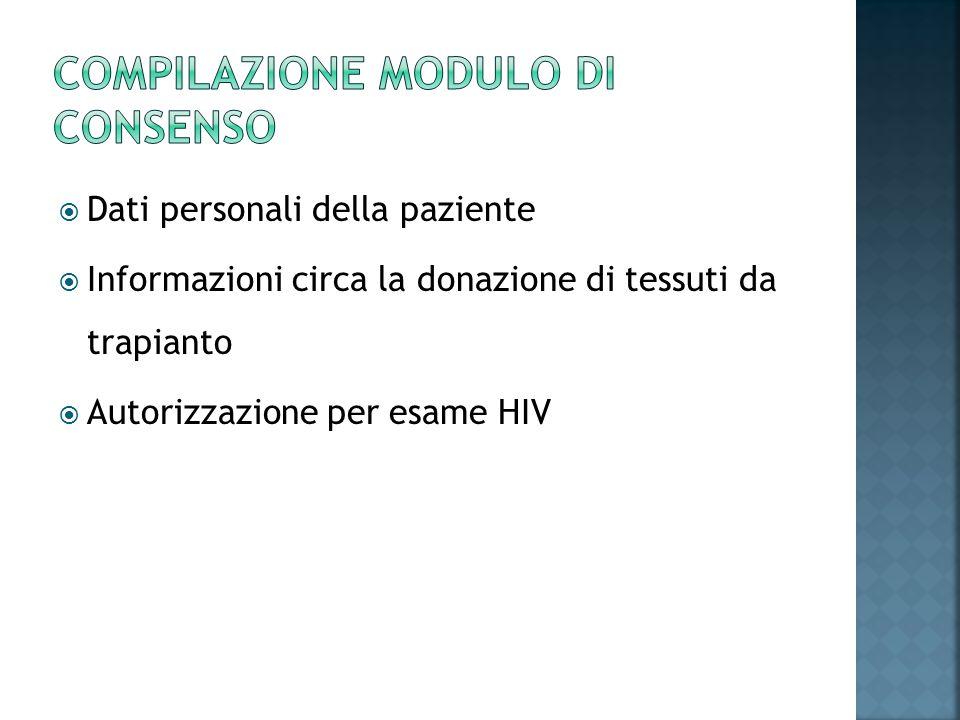 Dati personali della paziente Informazioni circa la donazione di tessuti da trapianto Autorizzazione per esame HIV