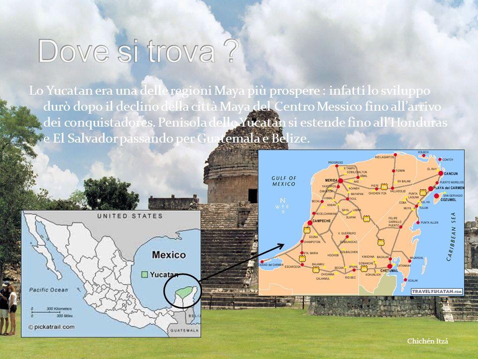 Lo Yucatan era una delle regioni Maya più prospere : infatti lo sviluppo durò dopo il declino della città Maya del Centro Messico fino allarrivo dei c