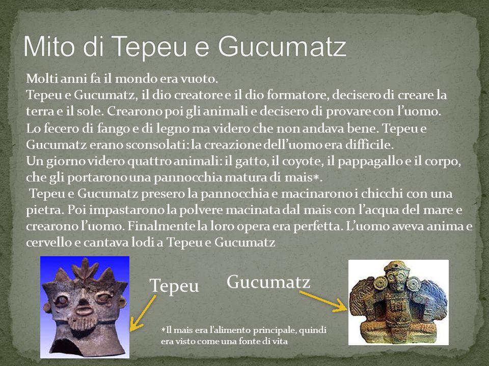 Molti anni fa il mondo era vuoto. Tepeu e Gucumatz, il dio creatore e il dio formatore, decisero di creare la terra e il sole. Crearono poi gli animal