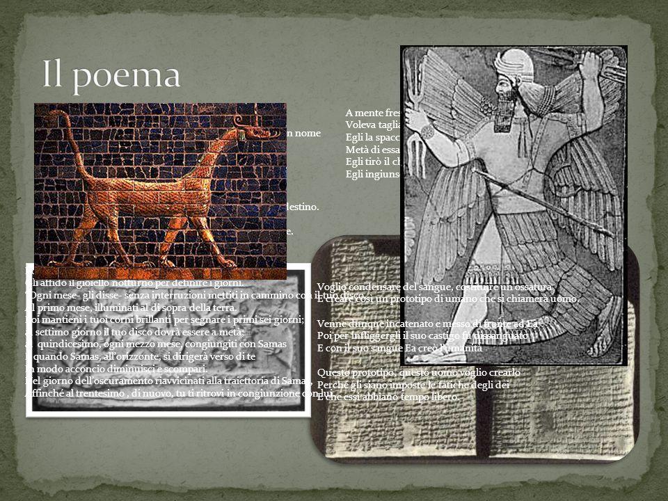 L Enûma Eliš (in italiano Quando in alto) è un poema mesopotamico che tratta il mito della creazione e le imprese del dio Marduk.