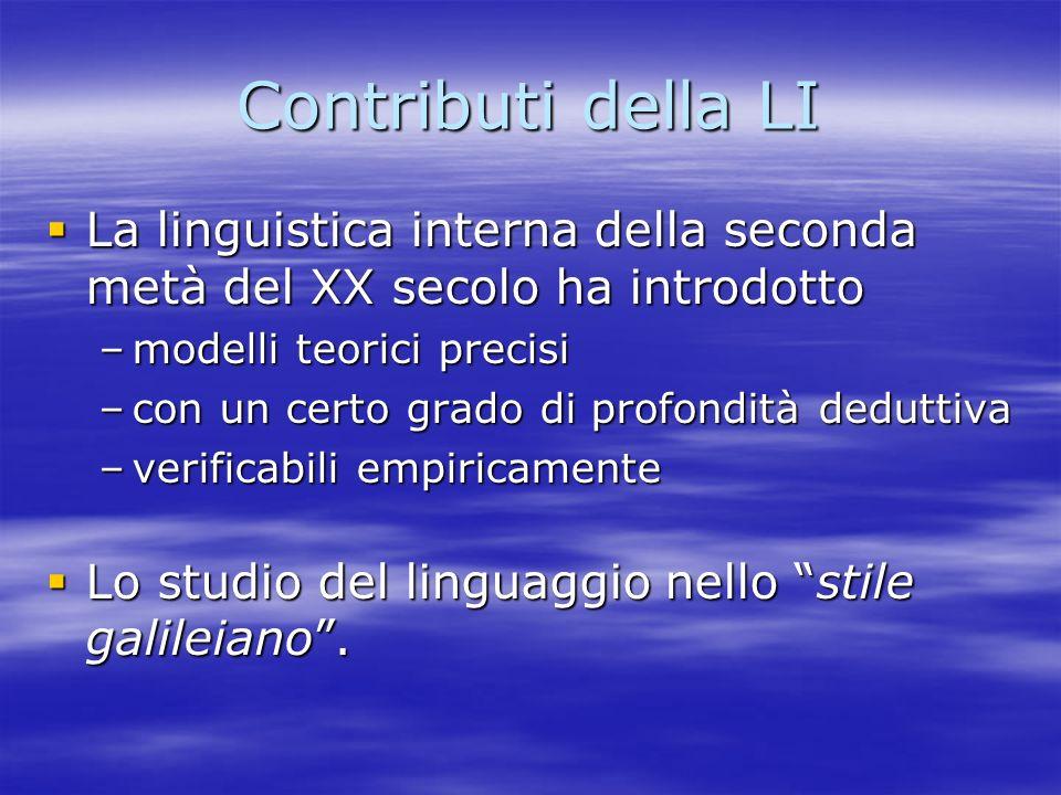Contributi della LI La linguistica interna della seconda metà del XX secolo ha introdotto La linguistica interna della seconda metà del XX secolo ha i