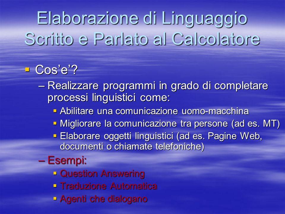 Elaborazione di Linguaggio Scritto e Parlato al Calcolatore Cose.
