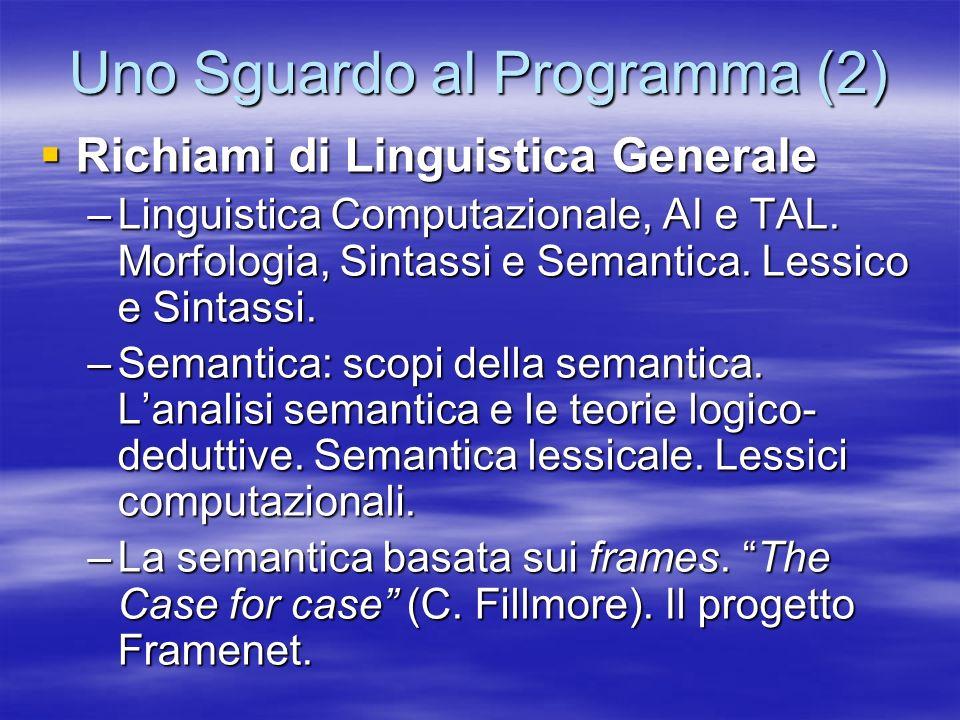 Uno Sguardo al Programma (3) Trattamento dei fenomeni della Sintassi Trattamento dei fenomeni della Sintassi –Lanalisi morfologica e la sintassi.