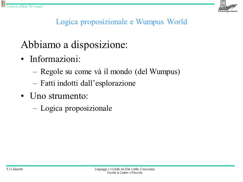 F.M.ZanzottoLinguaggi e Modelli dei Dati e della Conoscenza Facoltà di Lettere e Filosofia University of Rome Tor Vergata Logica proposizionale e Wump