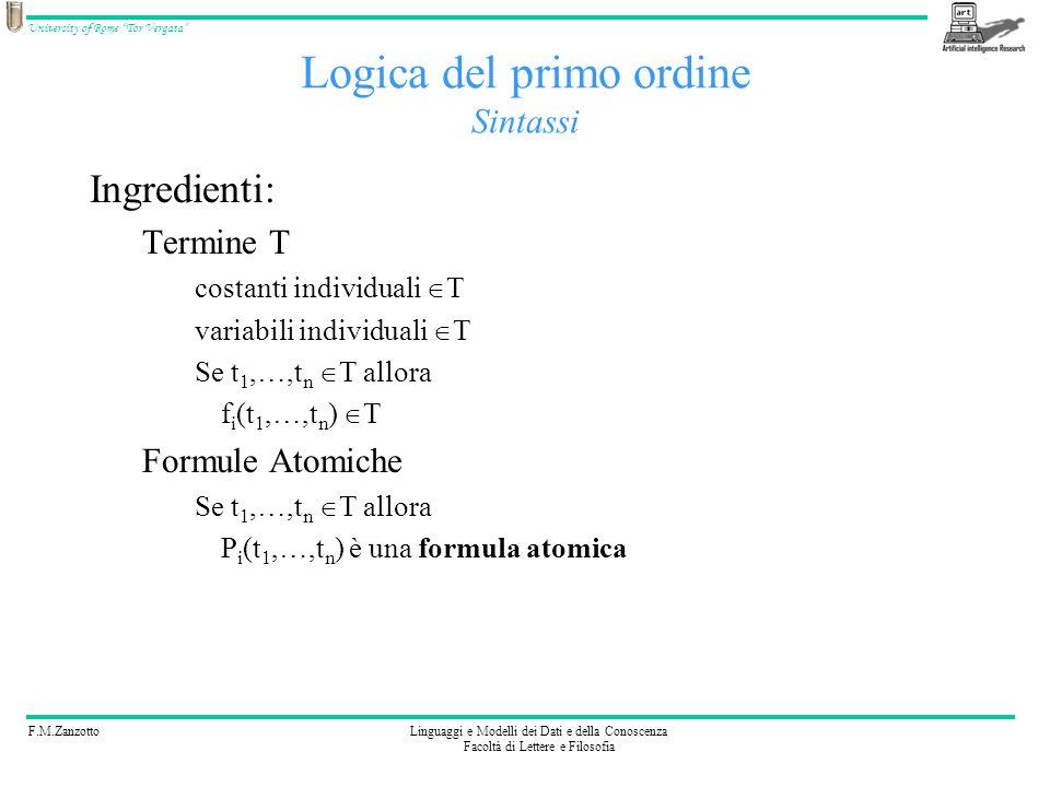 F.M.ZanzottoLinguaggi e Modelli dei Dati e della Conoscenza Facoltà di Lettere e Filosofia University of Rome Tor Vergata Logica del primo ordine Sint
