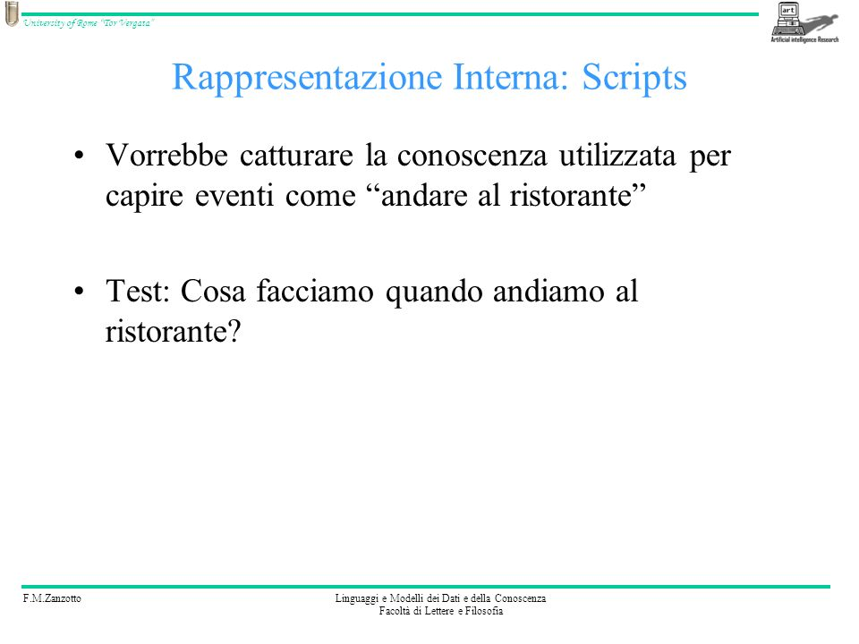 F.M.ZanzottoLinguaggi e Modelli dei Dati e della Conoscenza Facoltà di Lettere e Filosofia University of Rome Tor Vergata Rappresentazione Interna: Sc