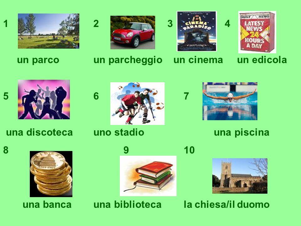 12 3 4 un parcoun parcheggio un cinema un edicola 567 una discotecauno stadiouna piscina 8910 una bancauna bibliotecala chiesa/il duomo
