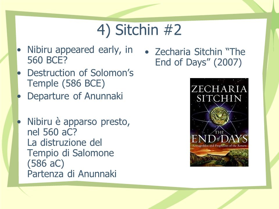 4) Sitchin #2 Nibiru appeared early, in 560 BCE.