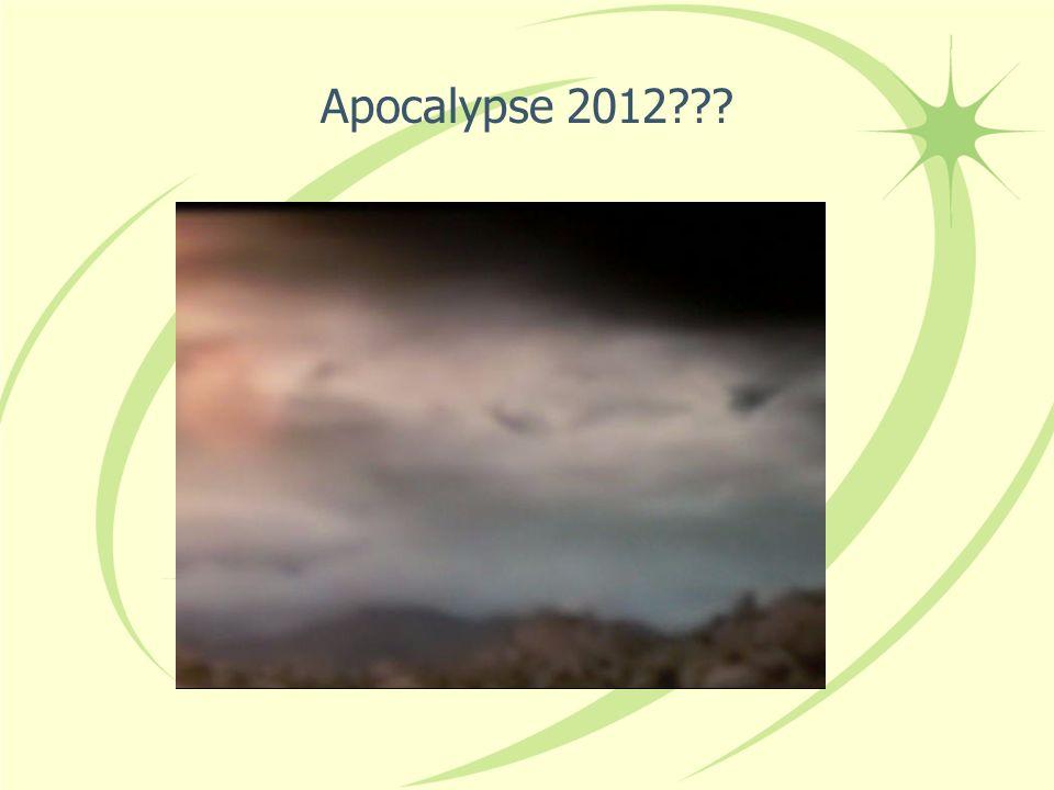 Apocalypse 2012???