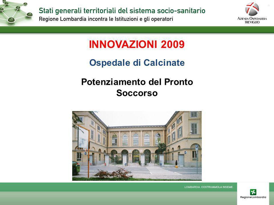 INNOVAZIONI 2009 Ospedale di Calcinate Potenziamento del Pronto Soccorso