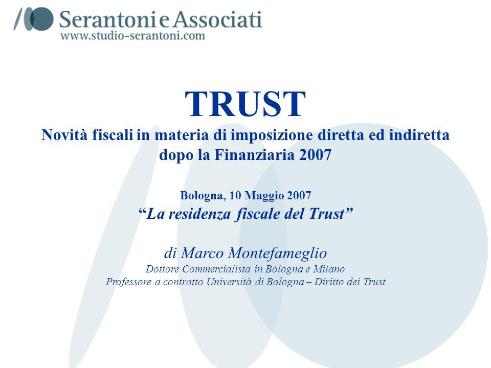 www.studiogaeta.com TRUST Novità fiscali in materia di imposizione diretta ed indiretta dopo la Finanziaria 2007 Bologna, 10 Maggio 2007La residenza f