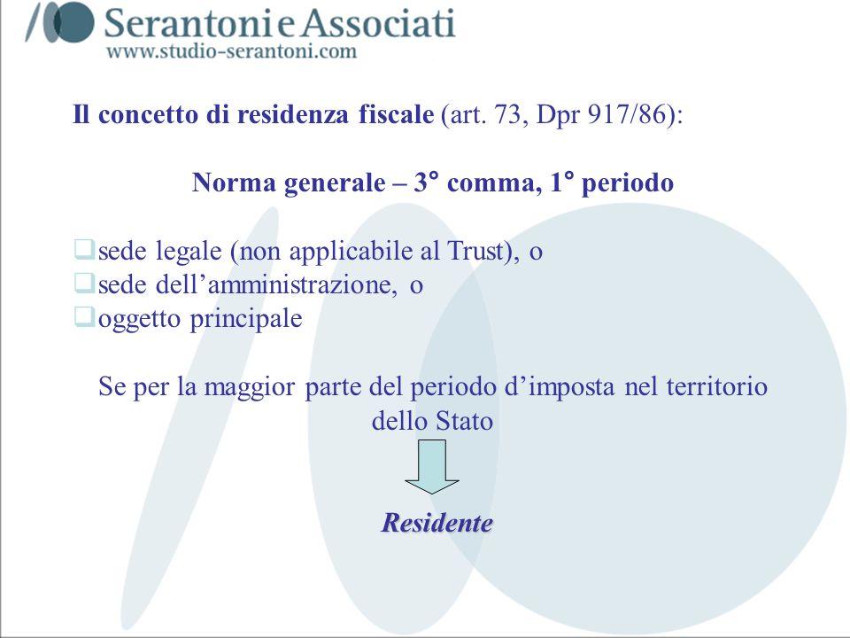 www.studiogaeta.com Il concetto di residenza fiscale (art. 73, Dpr 917/86): Norma generale – 3° comma, 1° periodo sede legale (non applicabile al Trus