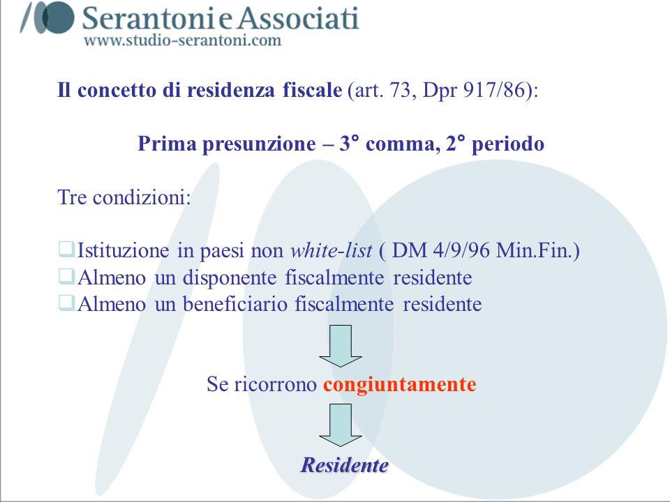 www.studiogaeta.com Il concetto di residenza fiscale (art. 73, Dpr 917/86): Prima presunzione – 3° comma, 2° periodo Tre condizioni: Istituzione in pa