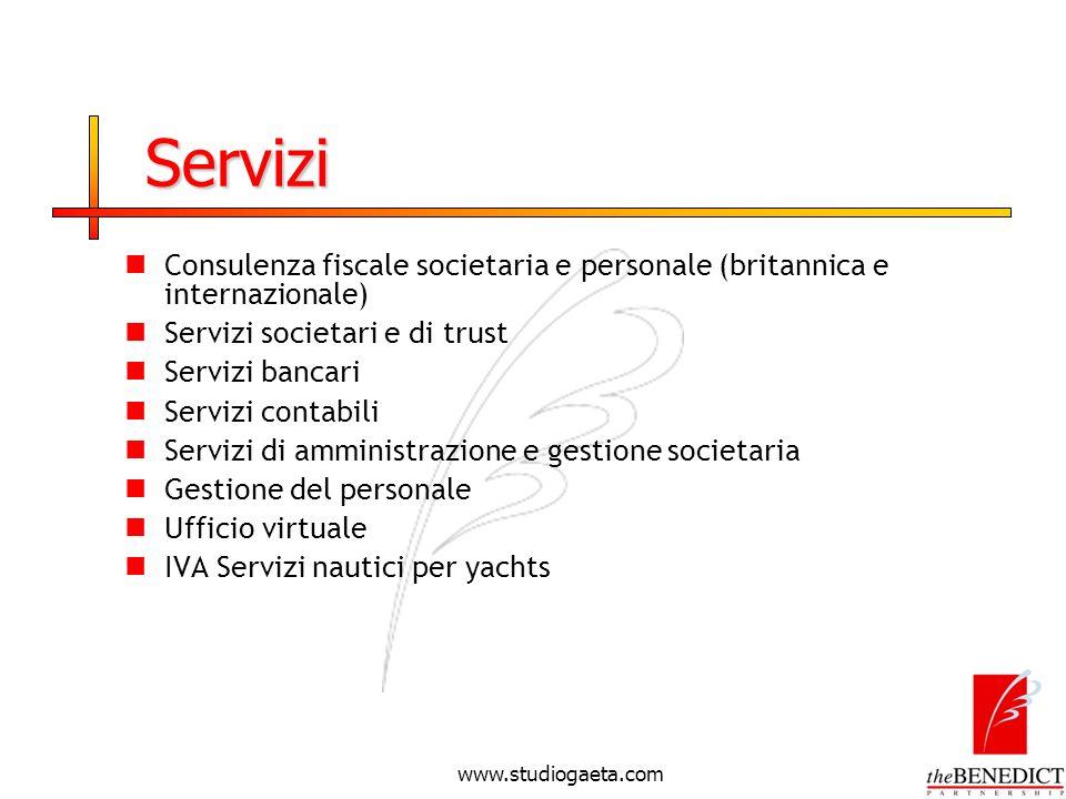 www.studiogaeta.com Servizi Consulenza fiscale societaria e personale (britannica e internazionale) Servizi societari e di trust Servizi bancari Servi