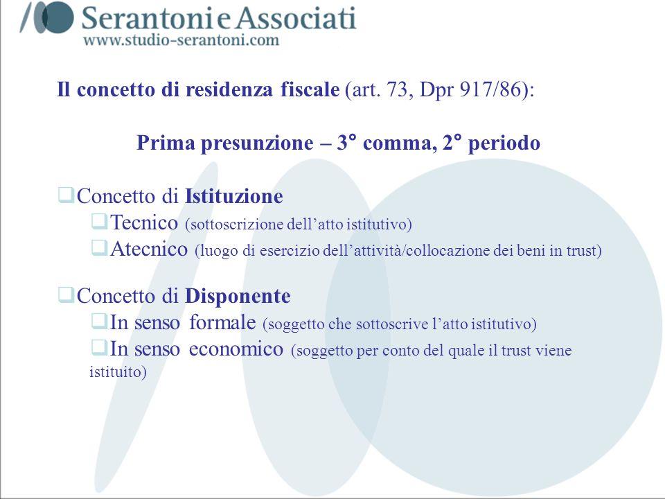www.studiogaeta.com Il concetto di residenza fiscale (art. 73, Dpr 917/86): Prima presunzione – 3° comma, 2° periodo Concetto di Istituzione Tecnico (