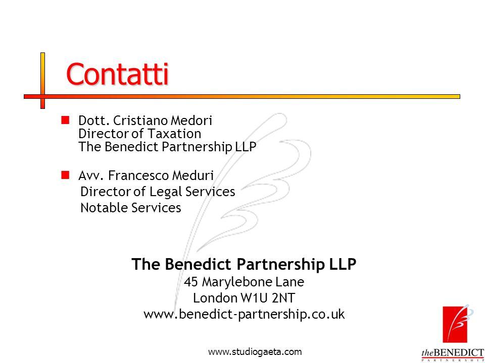 www.studiogaeta.com Contatti Dott. Cristiano Medori Director of Taxation The Benedict Partnership LLP Avv. Francesco Meduri Director of Legal Services